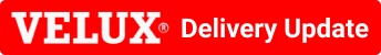 Velux Delivery Update
